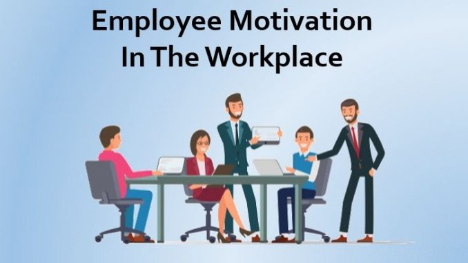 Motivating Your Workforce